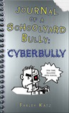 Journal of a Schoolyard Bully: Cyberbully