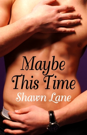 Maybe This Time by Shawn Lane