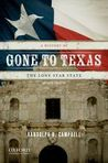 Gone to Texas: A History of the Lone Star State