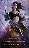 Graveyard Child by M.L.N. Hanover