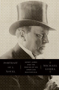 Portrait of a Novel by Michael Gorra