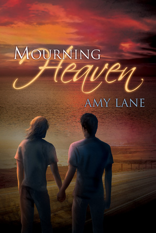 Mourning Heaven by Amy Lane