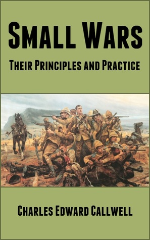 Small Wars: Their Principles and Practice