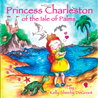 Princess Charleston of the Isle of Palms by Kelly Sheehy DeGroot