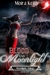 Blood and Moonlight (Moonli...