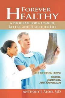 Forever Healthy by Anthony J. Alosi
