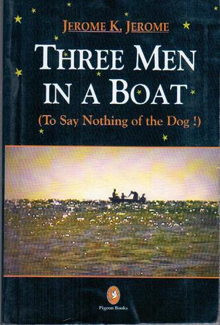 Three Men In a Boat To Say Nothing of The Dog!