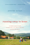 Running Away to Home: Our Family's Journey to Croatia in Search of Who We Are, Where We Came From, and What Really Matters