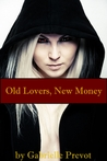 Old Lovers, New Money