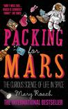 Packing for Mars: The Curious Science of Life in Space