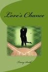 Love's Chance (Love Trilogy, #3)