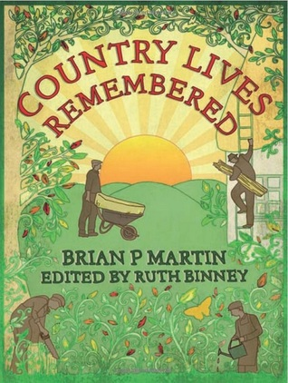 Country Lives Remembered by Brian P. Martin
