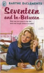 Seventeen and In-Between by Barthe DeClements