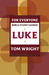 Luke for Everyone: Bible Study Guide (New Testament for Everyone Study Guides)