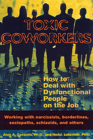 Toxic Coworkers by Alan A. Cavaiola