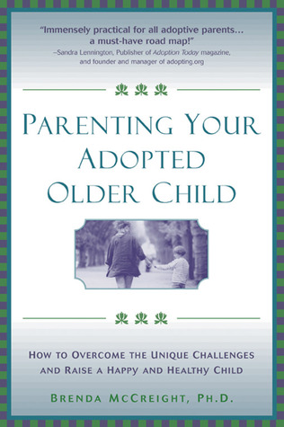 Parenting Your Adopted Older Child by Brenda McCreight