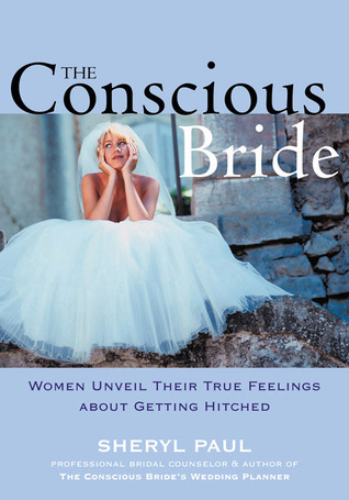 The Conscious Bride by Sheryl Paul