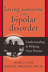 Loving Someone with Bipolar Disorder: Understanding and Helping Your Partner