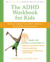 The ADHD Workbook for Kids: Helping Children Gain Self-Confidence, Social Skills, and Self-Control
