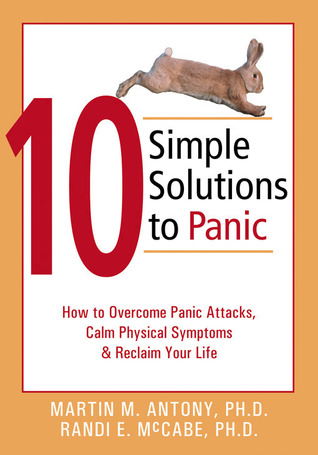 10 Simple Solutions to Panic by Martin M. Antony