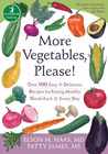 More Vegetables, Please!: Over 100 Easy and Delicious Recipes for Eating Healthy Foods Each and Every Day