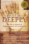 Living Deeply: The Art &amp; Science of Transformation in Everyday Life