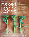 The Naked Foods Cookbook by Margaret Floyd