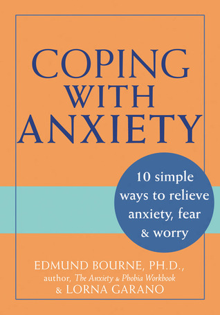 Coping with Anxiety by Edmund J. Bourne