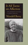 It All Turns on Affection: The Jefferson Lecture and Other Essays