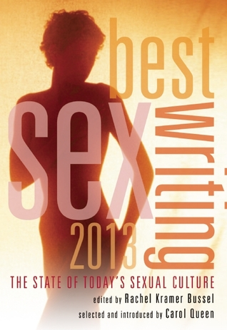 Best Sex Writing 2013: The State of Today's Sexual Culture