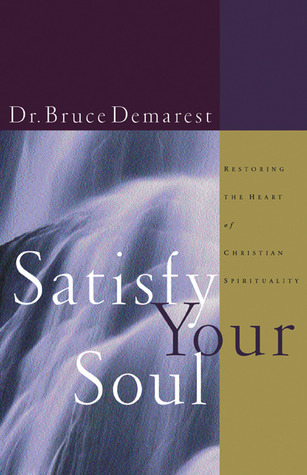 Satisfy Your Soul by Bruce Demarest