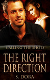 The Right Direction (Calling the Shots, #2)