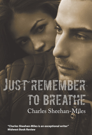 Review: Just Remember to Breathe by Charles Sheehan-Miles