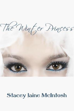 The Winter Princess by Stacey Jaine McIntosh