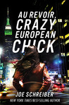 Au Revoir, Crazy European Chick by Joe Schreiber