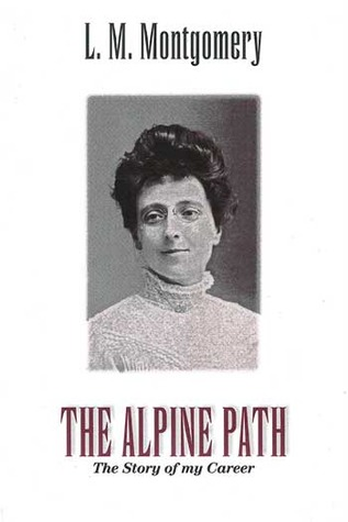 The Alpine Path by L.M. Montgomery