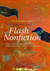 The Rose Metal Press Field Guide to Writing Flash Nonfiction by Dinty W. Moore