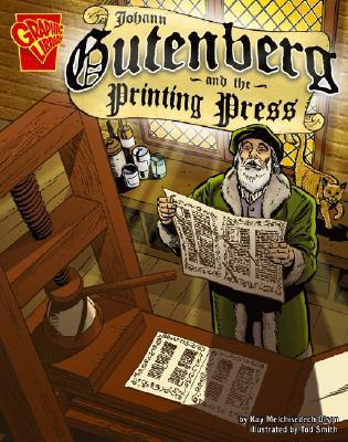 Johann Gutenburg and the Printing Press (Inventions and Discovery series) (Graphic Library: Inventions and Discovery)