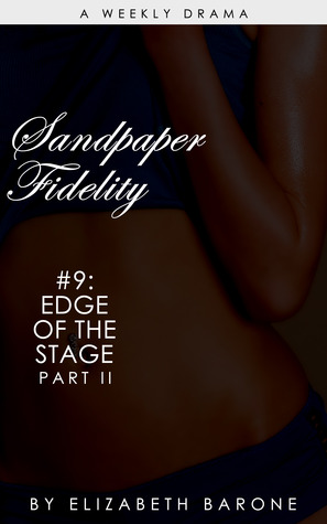 "Sandpaper Fidelity 9: ""Edge of the Stage Part II"""