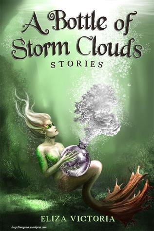 A Bottle of Storm Clouds by Eliza Victoria