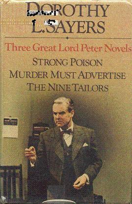 Three Great Lord Peter Novels: Strong Poison; Murder Must Advertise; The Nine Tailors