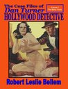 The Case Files Of Dan Turner Hollywood Detective