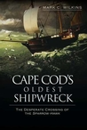 Cape Cod's Oldest Shipwreck:: The Desperate Crossing of the Sparrow-Hawk