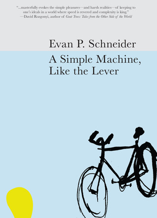 A Simple Machine, Like the Lever by Evan P. Schneider