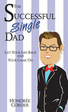 The Successful Single Dad by Honoree Corder