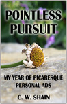 Pointless Pursuit: My Year of Picaresque Personal Ads