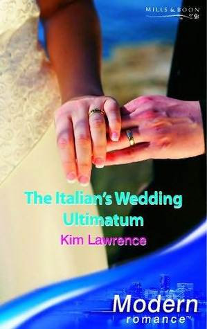The Italian's Wedding Ultimatum (Modern Romance S.)