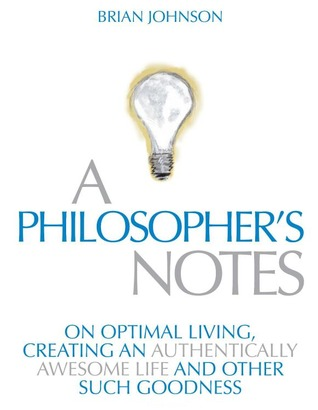 A Philosopher's Notes by Brian   Johnson