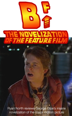 B^F: The Novelization Of The Feature Film