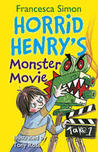 Horrid Henry's Monster Movie. Francesca Simon